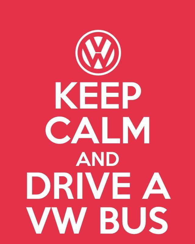 Keep Calm Drive a VW Bus