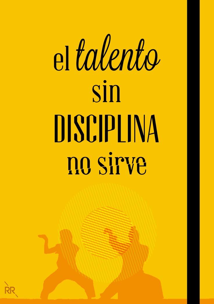 el talento sin disciplina no sirve