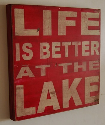 Life is Better at the Lake Sign