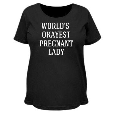 World's Okayest | Custom Maternity