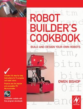 Robot Builder's Cookbook - Owen Bishop  Build and Design Your Own Robots