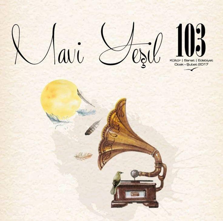 Mavi Yeşil Dergisi 103. Sayısında http://www.sanatduvari.com/mavi-yesil-dergisi-103-sayisinda/ #maviyeşil #maviyeşildergisi #dergi #edebiyat #sanat #sanatduvarı