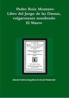 Pedro Ruiz Montero: Libro del Juego de las Damas,  vulgarmente nombrado El Marro