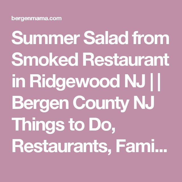 Summer Salad from Smoked Restaurant in Ridgewood NJ | | Bergen County NJ Things to Do, Restaurants, Family Fun and More