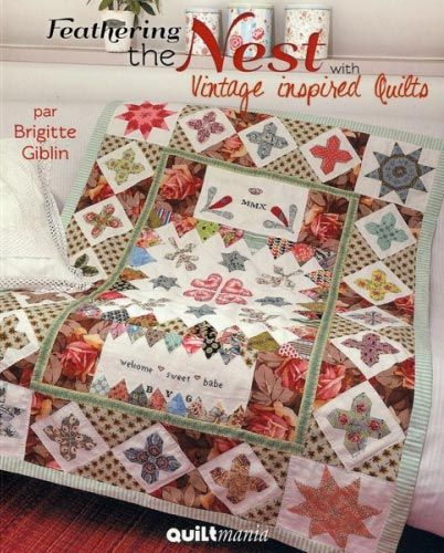 Feathering the Nest with Vintage inspired Quilts