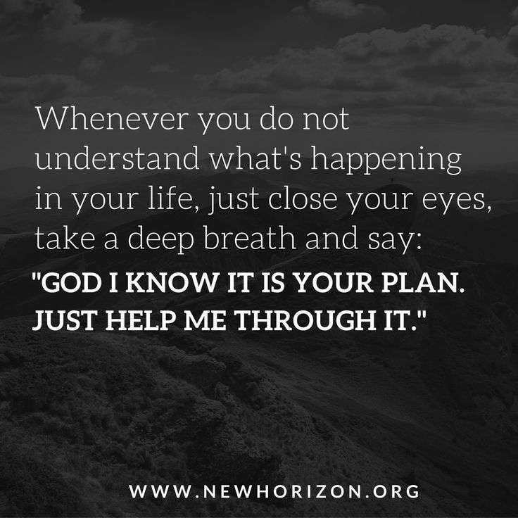 You may not understand it now, but eventually God will reveal why you went through everything you did.