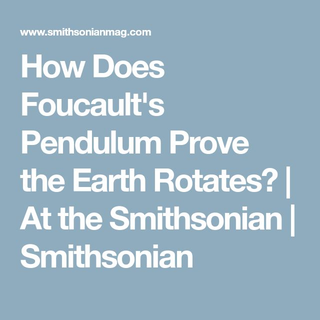 How Does Foucault's Pendulum Prove the Earth Rotates? | At the Smithsonian | Smithsonian