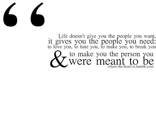 meant to be: Thoughts, Meant To Be, Life Lessons, Wisdom, Truths, So True, Things, Favorite Quotes, People