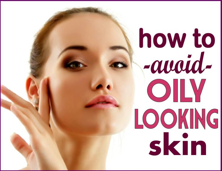 How to Prevent Oily Skin and a Greasy Face