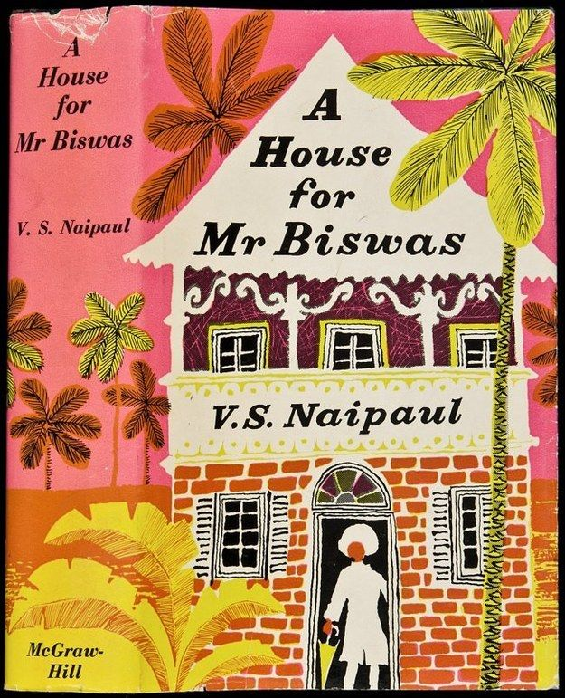 A House For Mr. Biswas by V.S. Naipaul | 34 Books By Indian Authors That Everyone Should Read