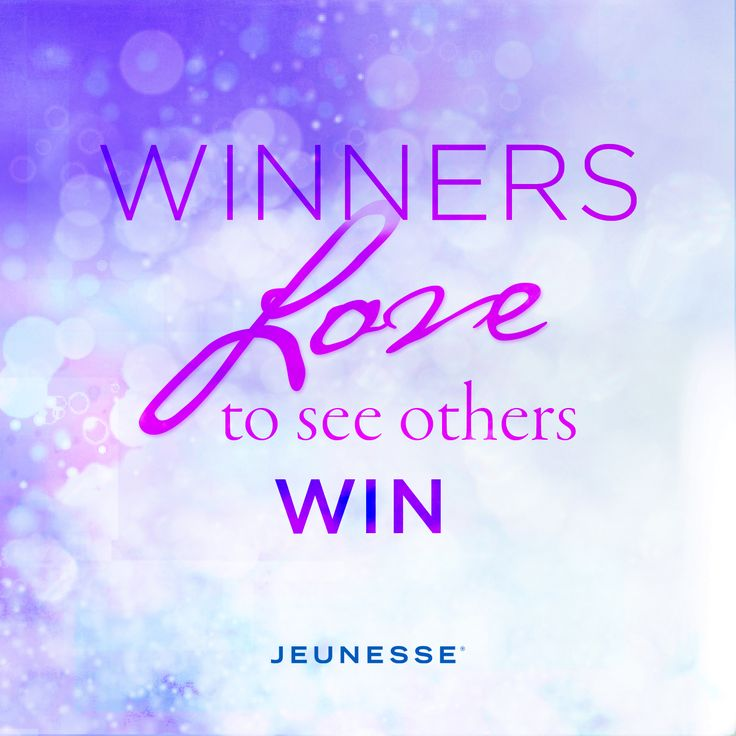Winners LOVE to see others win!  -Unknown