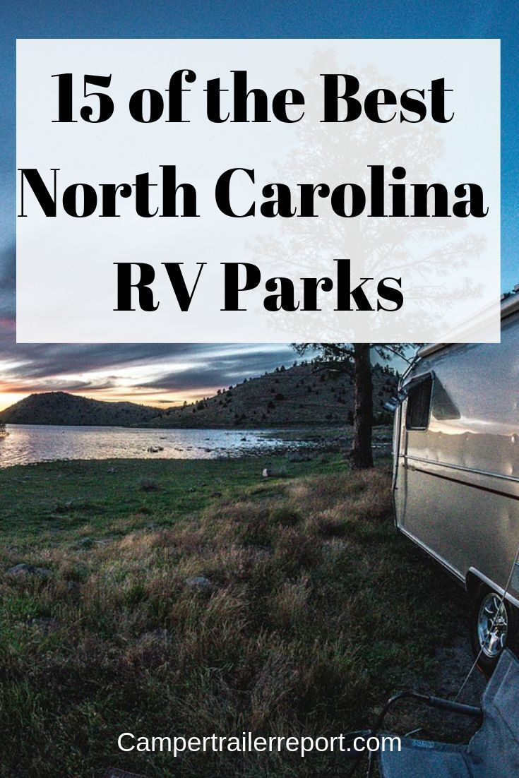 15 Of The Best North Carolina Rv Parks In 2020 Camping In North Carolina Rv Parks Best Rv Parks