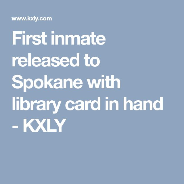 First inmate released to Spokane with library card in hand - KXLY
