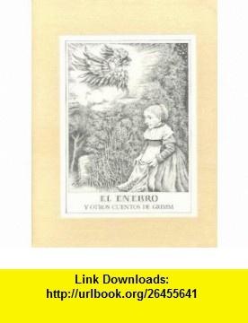 El Enebro y Othros Cuentos De Grimm (Spanish Edition) (9788426436238) Maurice Sendak, Lore Segal , ISBN-10: 8426436234  , ISBN-13: 978-8426436238 ,  , tutorials , pdf , ebook , torrent , downloads , rapidshare , filesonic , hotfile , megaupload , fileserve