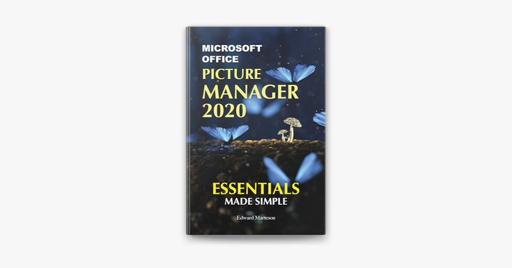 Microsoft Office Picture Manager 2020 Essentials Made Simple Ad Manager Essentials Picture Downlo Office Pictures Make It Simple Microsoft Office