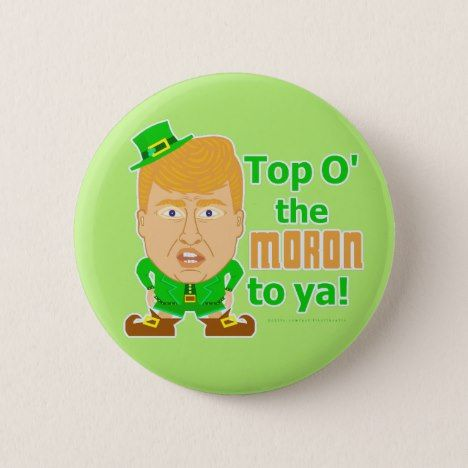 Funny Donald Trump Leprechaun St Patricks 2016 Button #stpatricksday #accessories