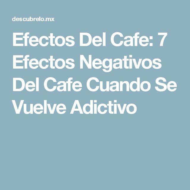 Efectos Del Cafe: 7 Efectos Negativos Del Cafe Cuando Se Vuelve Adictivo