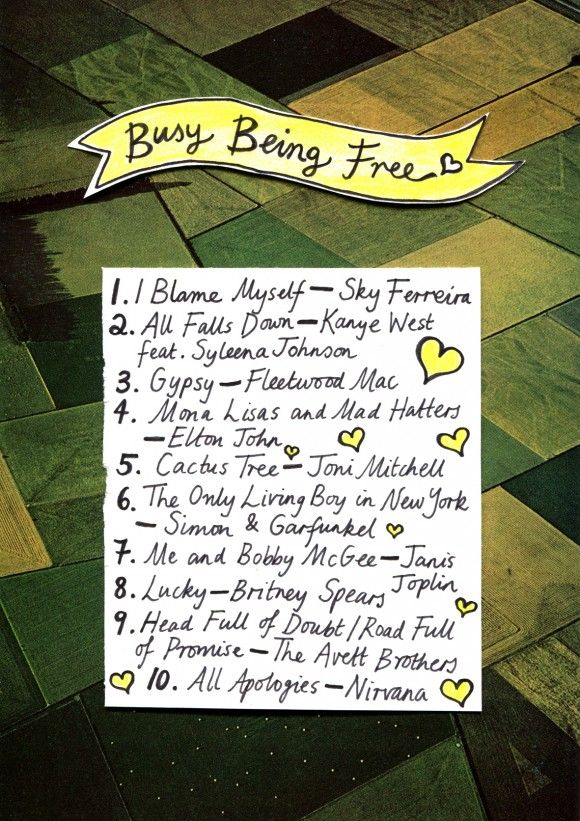 Rookie Friday Playlist: Busy Being Free ~featuring~ Sky Ferreira Kanye West Fleetwood Mac Elton John Joni Mitchell Simon & Garfield Janis Joplin Britney Spears The Avett Brothers Nirvana