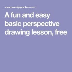 A fun and easy basic perspective drawing lesson, free
