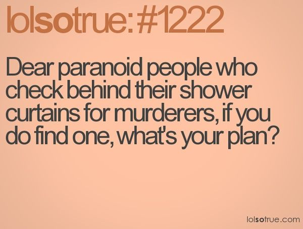 I DO THIS EVERY TIME I COME HOME!!! hahaha:) and... maybe I should think about thatPlans Just, Questions Lol, Makes Me Laugh, Plans Lol, Hmm Now, Shower Curtains, Totally Me, Lol Everyday