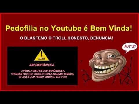 Pedófilos - Pedofilia no Youtube é Bem Vinda!