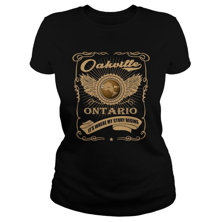 Oakville-Ontario If you want another Tshirt, please use the Search Bar on the top right corner to find the best one (NAME , AGE , HOBBIES , DOGS , JOBS , PETS...) for you. Ontario