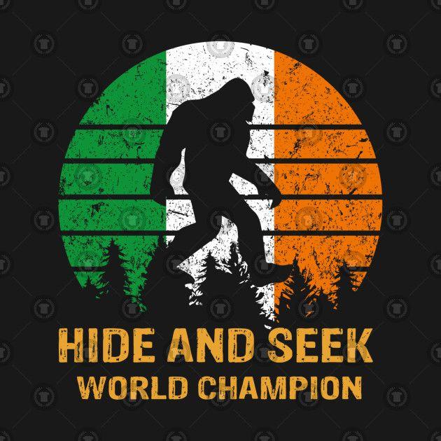 500a5b4a1 Hide and seek world champion st Patrick's day Irish #bigfoot #sasquatch  #gift #hide #seek #champion #funny #great #love #christmas #believer  #people ...