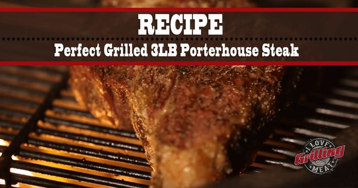Perfect Grilled 3LB Porterhouse Steak Recipe