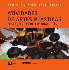 Esta publicação é fruto de experiências de artes plásticas desenvolvidas com educadoras e crianças em algumas creches da…