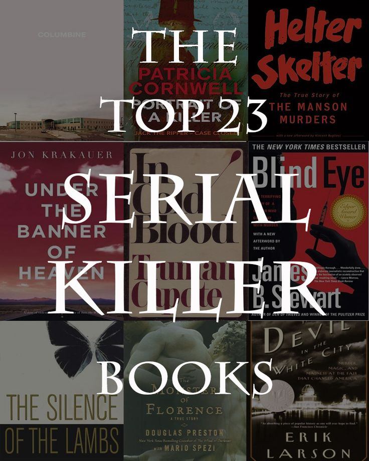 The Top Serial Killer Books http://www.bookscrolling.com/the-top-23-serial-killer-books/