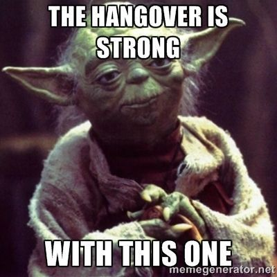 The hangover is strong with this one - yoda star wars | Meme Generator