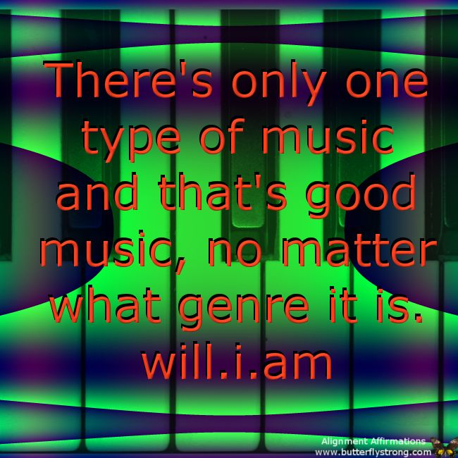 There's only one type pf music and thats good music!! will.i.am #quotes #iamwill https://twitter.com/ElleninAus