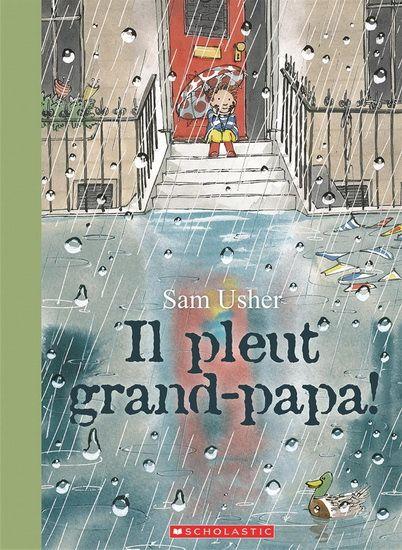 Il pleut grand-papa ! - SAM USHER