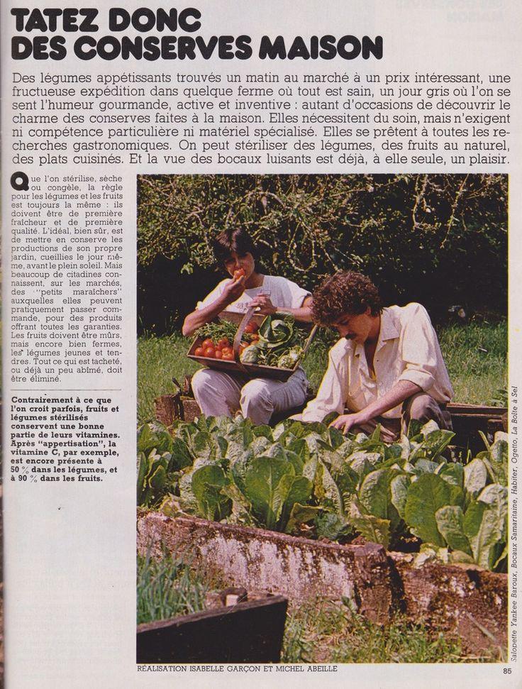 Parce que les conserves en bocaux sont à nouveaux tendance,patience l'été arrive,mais oui quand même! Paru dans le N°58 Août 1978,de succulentes recettes à préparer. Bel été à vous les centidéalistes,rendez-vous à l'automne pour la dégustation. Réalisation:...