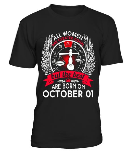 """# All Women Are Created Equal Born On October 1 T-shirt .  Special Offer, not available in shops      Comes in a variety of styles and colours      Buy yours now before it is too late!      Secured payment via Visa / Mastercard / Amex / PayPal      How to place an order            Choose the model from the drop-down menu      Click on """"Buy it now""""      Choose the size and the quantity      Add your delivery address and bank details      And that's it!      Tags: Libra Zodiac birthday gifts…"""