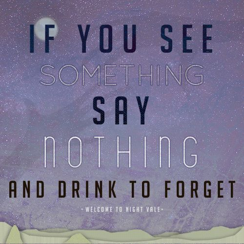 If you see something, say nothing...and drink to forget.