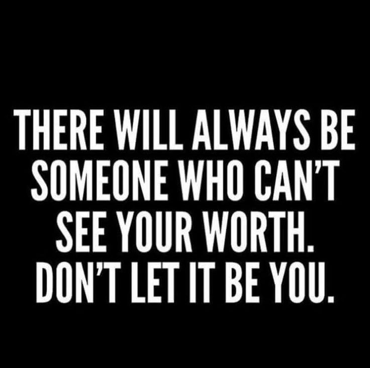 It never was. People never seem to see my worth until I'm gone. That's their problem to live with.