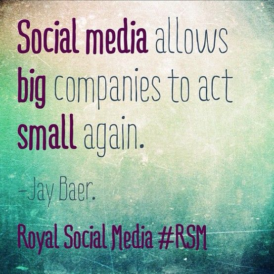 Social media allows big companies to act small again. -Jay Baer #RSM #SocialMedia #Quotes via Social Media Club Dallas
