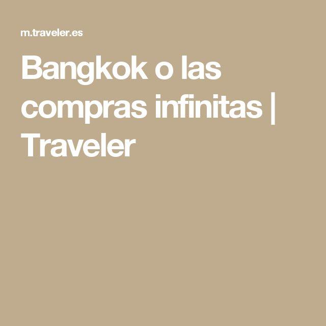 Bangkok o las compras infinitas | Traveler