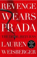 "Revenge Wears Prada by Lauren Weisberger- ""A sequel to ""The Devil Wears Prada"" finds Andy Sachs and her partner, Emily, blossoming throughout eight years at the head of a wildly successful high fashion bridal magazine only to be haunted by memories of their former boss on the eve of Andy's wedding."""