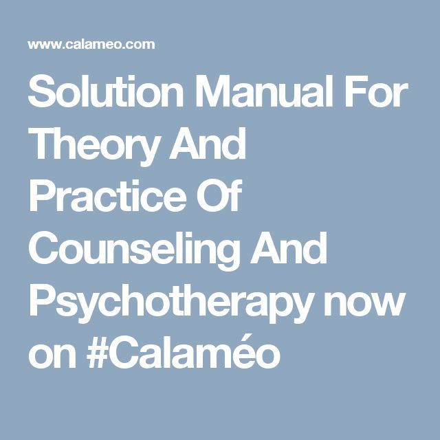 Solution Manual For Theory And Practice Of Counseling And Psychotherapy now on #Calaméo