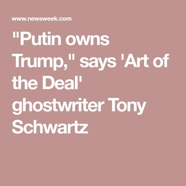 """Putin owns Trump,"" says 'Art of the Deal' ghostwriter Tony Schwartz"