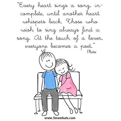 Every heart sings a song, incomplete, until another hearth whispers back. Those who wish to sing always find a song. At the touch of lover, everyone becomes a poes. #plato #lovequote