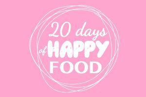 20 days of Happy Food : le guide des filles busy pour cuisiner healthy sans se prendre la tête