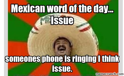 mexican word of the day | Mexican word of the day... Issue