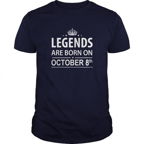 Cool Birthday October 8 copy  legends are born in TShirt Hoodie Shirt VNeck Shirt Sweat Shirt for womens and Men ,birthday, queens Birthday October 8 copy I LOVE MY HUSBAND ,WIFE T-Shirts
