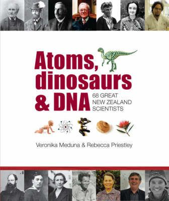 'Atoms, dinosaurs & DNA', by Veronika Meduna & Rebecca Priestley ISBN : 9781869419547 Publisher : Random House  Get an introduction to a NZ scientist and then explore the hubs for further articles, interactives and video clips.