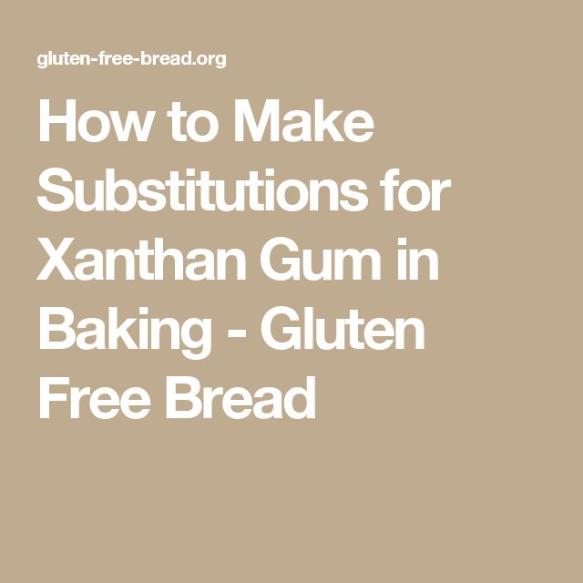 free tips gluten free breads dairy free xanthan gum substitute free ...