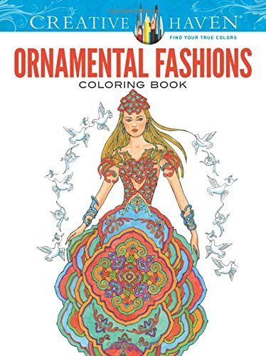 Creative Haven Ornamental Fashions Coloring Book Adult By Ming Ju Sun
