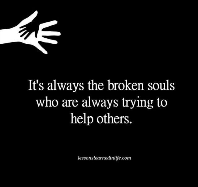 Lessons Learned in Life | Broken souls.